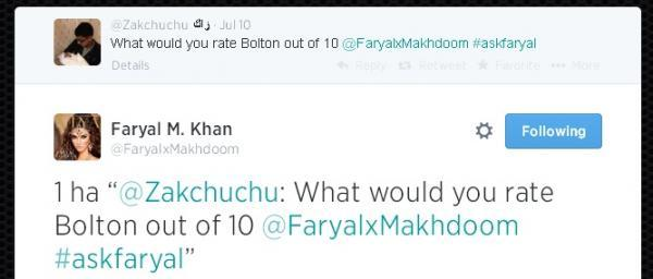 Faryal Khan rated Bolton 1 out of 10 in a Twitter question and answer session